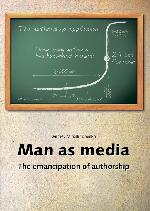 Man as media. The emancipation of authorship